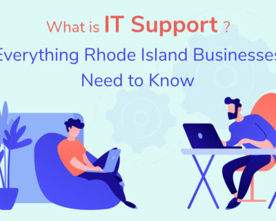 What is IT Support? Everything Rhode Island Businesses Need to Know